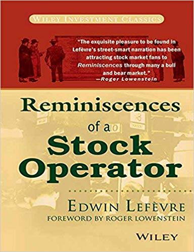 """Reminiscences of a Stock Operator"": Edwin Lefevre"